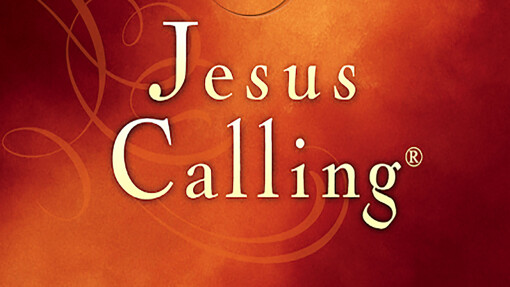 Jesus Calling: An Innovative Way to Sense God Or a Dangerous Practice?